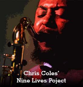 CHRIS COLES' NINE LIVES PROJECT