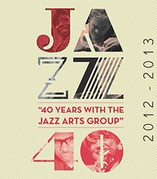 40 years of Jazz Arts Group